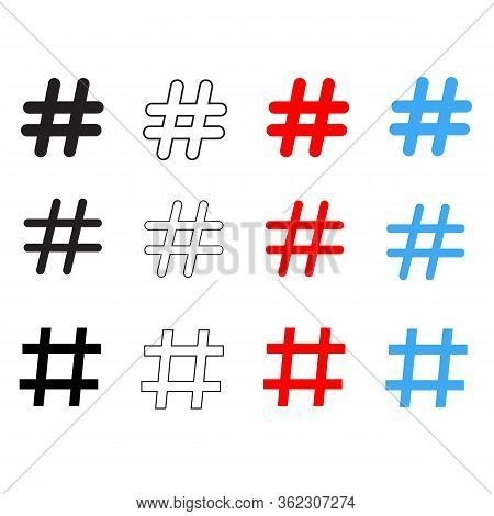 Set Hashtag Icon On White Background. Flat Style. Hashtag Symbol. Hashtag Signs.