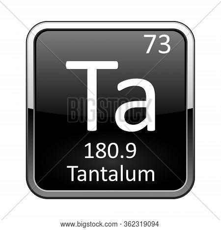 Tantalum Symbol.chemical Element Of The Periodic Table On A Glossy Black Background In A Silver Fram