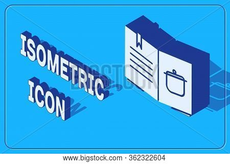 Isometric Cookbook Icon Isolated On Blue Background. Cooking Book Icon. Recipe Book. Fork And Knife