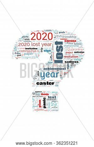 Word Cloud On Theme Lost Year 2020 In Question Mark On White Background. Abstract Concept Of Falling