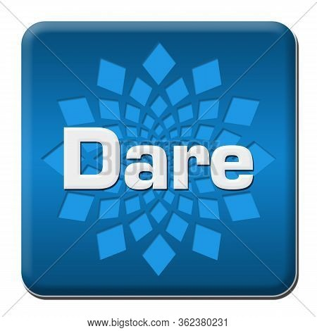 Dare Text Written Over Blue Square Background.