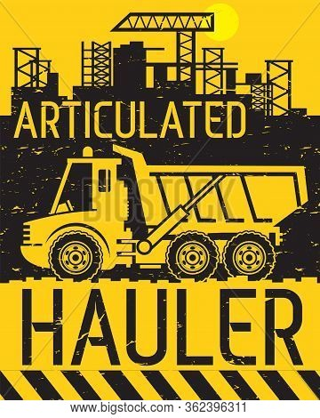 Articulated Hauler Work On Construction Site, Abstract Flat Vector Illustration