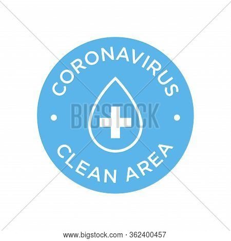 Coronavirus Clean Area Icon. Round Symbol For Disinfected Areas Of Covid-19. Covid Free Zone.