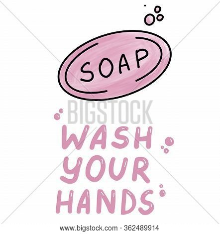 Wash Your Hands. Icons Trendy Color Doodles Isolated On A White Background, Lettering, Calligraphy,