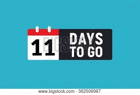 11 Days To Go Last Countdown Icon. Eleven Days Go Sale Price Offer Promo Deal Timer, 11 Days Only