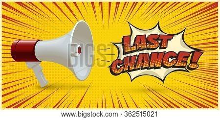 Megaphone Announcing About Last Chance On Yellow. Pop Art Design Template. Advertisement, Promotion
