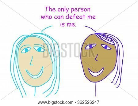 Color Cartoon Showing Two Ethnically Diverse Women Stating That The Only Person Who Can Defeat Me Is
