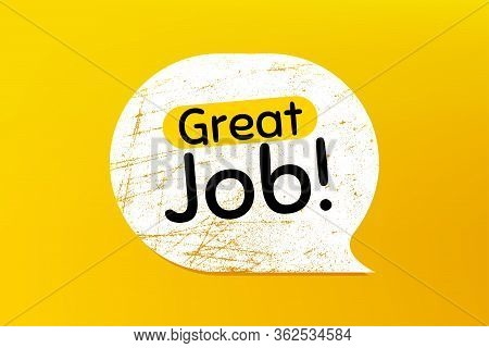 Great Job Symbol. Banner With Grunge Speech Bubble. Recruitment Agency Sign. Hire Employees. Chat Bu