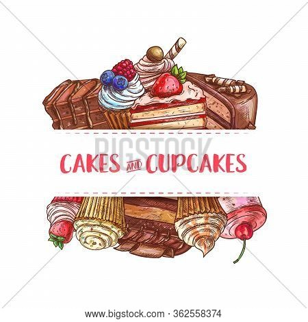 Bakery Cakes, Pastry Cupcakes And Sweet Desserts, Vector Sketch Poster And Cafe Menu. Patisserie Cho