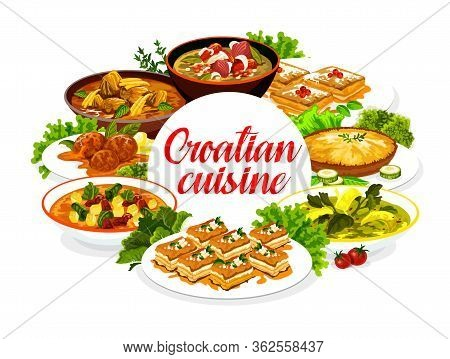 Croatian Cuisine Restaurant Menu, Traditional Breakfast, Lunch And Dinner Food Meals And Dishes. Sou