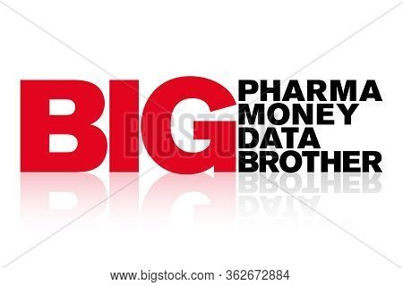 Big Pharma, Big Money, Data And Big Brother Lettering. Words Shown In Capital Letters. Bold Red And