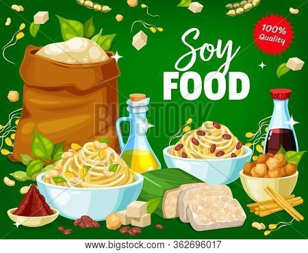 Soy Food Products And Soybean Dishes, Vector Poster. Organic Vegetarian And Bio Vegan Nutrition Soy