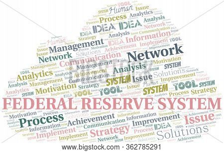 Federal Reserve System Typography Vector Word Cloud. Wordcloud Collage Made With The Text Only.