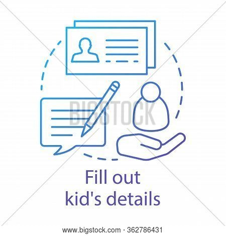 Fill Out Kids Details Concept Icon. Camp, Interest Club Application Idea Thin Line Illustration. Sig