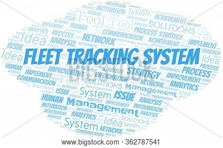 Fleet Tracking System Typography Vector Word Cloud. Wordcloud Collage Made With The Text Only.