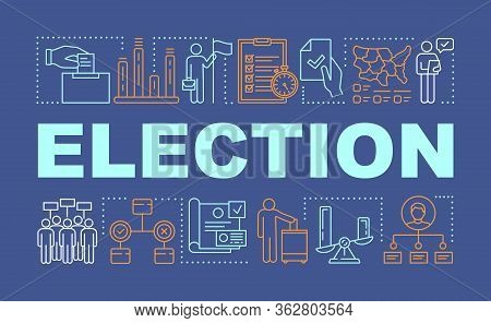 Election Word Concepts Banner. Holding Presidential Or Parliamentary Voting. Presentation, Website.