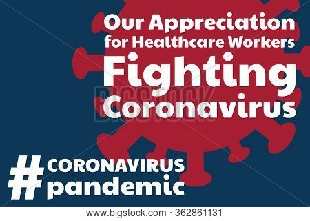 Appreciation For Healthcare Workers Fighting Novel Coronavirus Covid-19, Chinese Virus Or 2019-ncov.