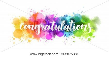 Congratulation - Handwritten Modern Calligraphy Inspirational Text On Multicolored Watercolor Paint