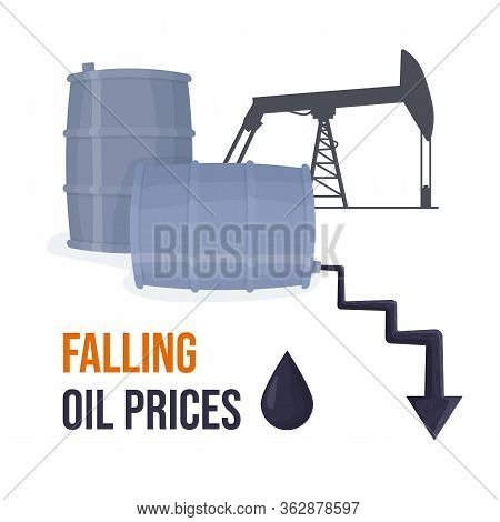 Oil Container With Arrow Shaped Spilled Petrol. Oil Derrick. Falling Oil Prices, Economy Crisis Conc