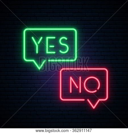 Neon Sign Yes And No. Glowing Words Yes And No In Speech Bubble On Dark Background. Light Signboard.