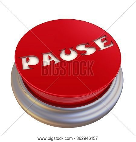 Pause. Red Button Labeled. Round Red Button With The Word Pause. Isolated. 3d Illustration