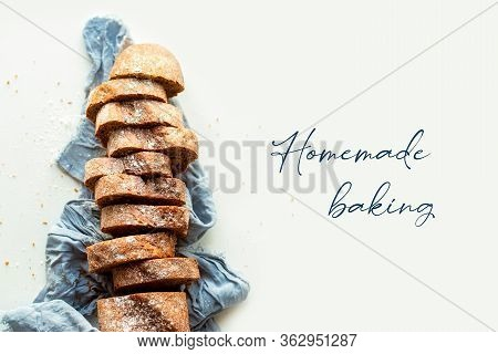 Bread With The Text - Home Baking. Sliced ​​bread. Delicious, Beautiful Homemade Bread With Grains.