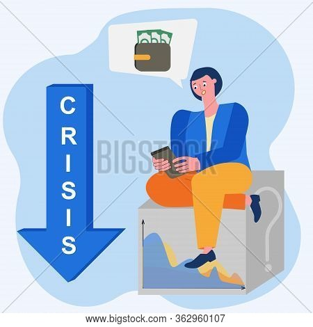 Woman Learns Information About The Crisis And The Loss Of Money. Vector Illustration Of The Concept