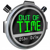 A stopwatch with the words Out of Time representing a deadline that is approaching or has passed and that you have run out of opportunity to complete or finish a test, project or sporting event poster