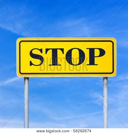 Word Stop written on yellow road sign. poster