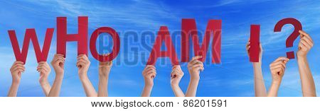 People Hands Holding Red Word Who Am I Blue Sky