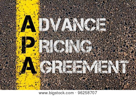 Concept image of Business Acronym APA as Advance Pricing Agreement written over road marking yellow paint line. poster