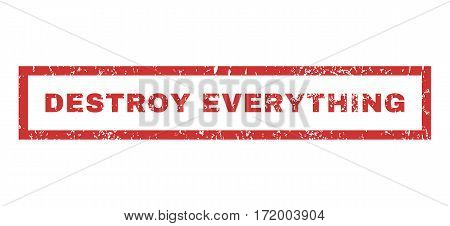 Destroy Everything text rubber seal stamp watermark. Tag inside rectangular shape with grunge design and scratched texture. Horizontal vector red ink sticker on a white background.