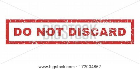 Do Not Discard text rubber seal stamp watermark. Caption inside rectangular shape with grunge design and unclean texture. Horizontal vector red ink emblem on a white background.