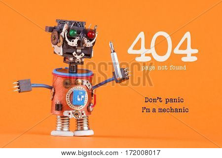 404 Error Page Not Found Concept. Don't Panic I'm A Mechanic. Robotic Handyman With Screw Driver. Ma