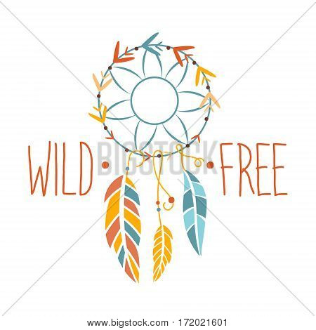 Wild And Free Slogan Ethnic Boho Style Element, Hipster Fashion Design Template In Blue, Yellow And Red Color With Dream Catcher. Trendy Stylish Printable Poster With Native American Inspiration And Spiritual Text.
