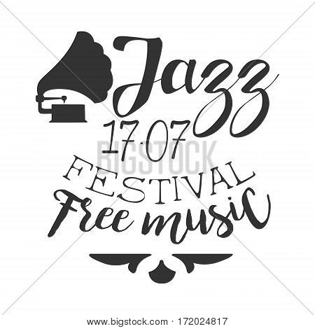 Jazz Free Live Music Festival Concert Black And White Poster With Calligraphic Text And Gramophone. Musical Show Event Promo Monochrome Vector Typographic Print Template.