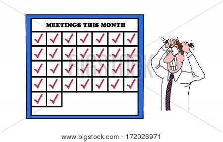 Business cartoon showing a businessman pulling his hair out as he realized he has meetings every day of the month.