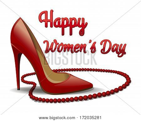 Red shoes and beads isolated on white background. Happy Women's Day. 8 March card. 8 March card. Design elements for the International Women's Day. Women's Day design. Vector illustration