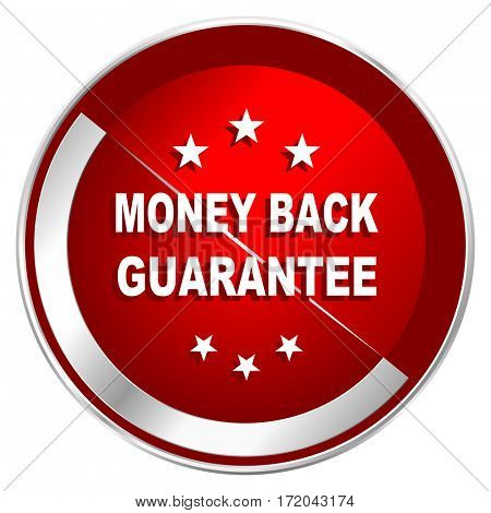 Money back guarantee red web icon. Metal shine silver chrome border round button isolated on white background. Circle modern design abstract sign for smartphone applications.