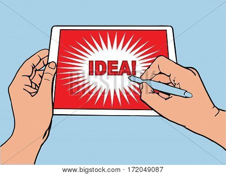 The left hand holds the tablet. The right hand writes on the tablet screen the word idea, blue background, red flash on the screen, vector