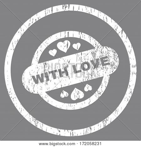 With Love Stamp Seal grainy textured icon for overlay watermark stamps. Rounded flat vector symbol with scratched texture. Circled white ink rubber seal stamp with grunge design on a gray background.