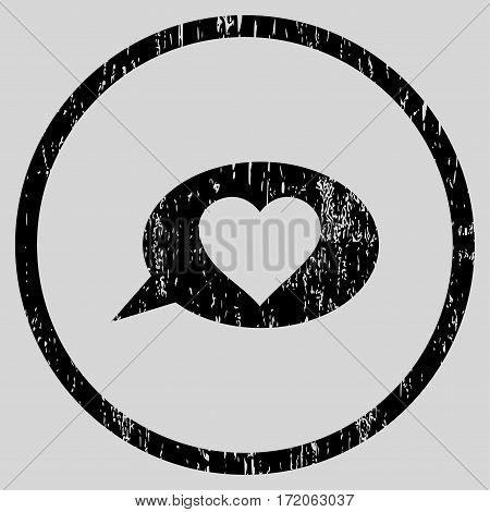 Love Message Balloon grainy textured icon for overlay watermark stamps. Rounded flat vector symbol with scratched texture.