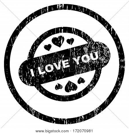 I Love You Stamp Seal grainy textured icon for overlay watermark stamps. Rounded flat vector symbol with dirty texture. Circled black ink rubber seal stamp with grunge design on a white background.