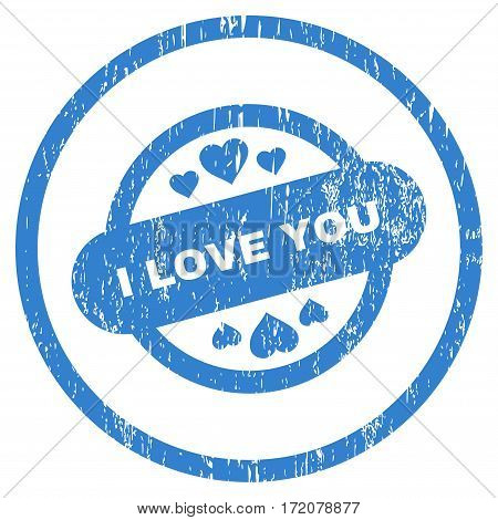 I Love You Stamp Seal grainy textured icon for overlay watermark stamps. Rounded flat vector symbol with dust texture. Circled cobalt ink rubber seal stamp with grunge design on a white background.
