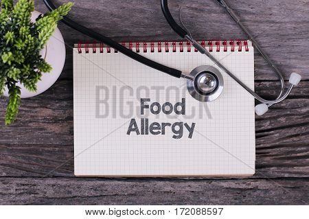 Food Allergy Word On Notebook,stethoscope And Green Plan.