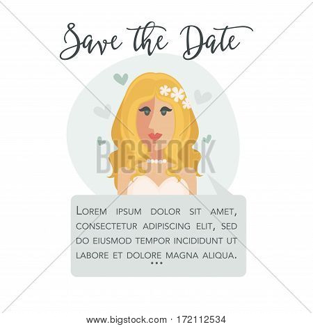 Save the Date invitation card design. Beautiful blonde bride in white dress with decor in hair and necklace made of pearls. Add your text, wedding poster design vector illustration in flat style