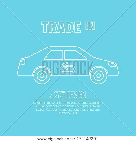 Сar sketch with the return arrow in linear style on a blue background. Trade in icon. Concept of an exchange of the car with surcharge.