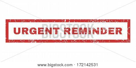 Urgent Reminder text rubber seal stamp watermark. Tag inside rectangular banner with grunge design and unclean texture. Horizontal vector red ink sign on a white background.
