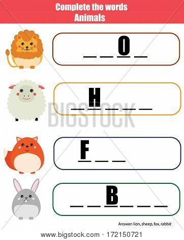 Complete the words children educational game, printable kids activity. Learning animals theme and vocabulary
