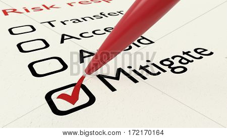 Risk response checklist with a red ballpen setting a tick in the mitigate checkbox 3D illustration